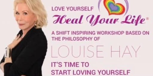 Love Yourself, Heal Your Life® Two Day Workshop