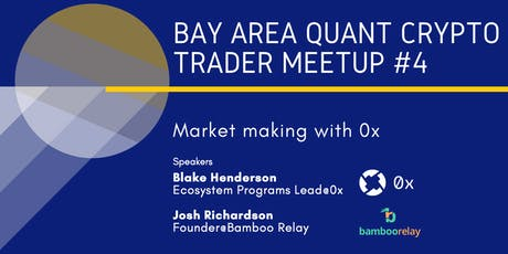 Bay Area Quant Crypto Trader Meetup #4 - Market making with 0x tickets
