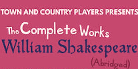 The Complete Works of Shakespeare (Abridged) A Comedy tickets