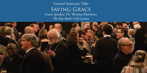 GENERAL SEMINARY TALKS: SAVING GRACE