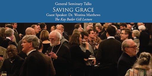 GENERAL SEMINARY TALKS: SAVING GRACE