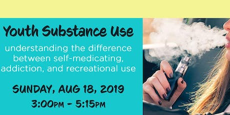 AUG 18 - Youth Substance Use tickets