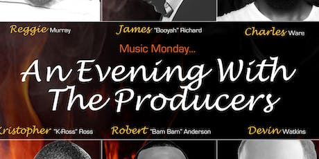 MUSIC MONDAY - AN EVENING WITH THE PRODUCERS tickets