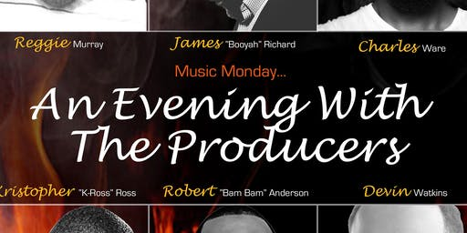 MUSIC MONDAY - AN EVENING WITH THE PRODUCERS