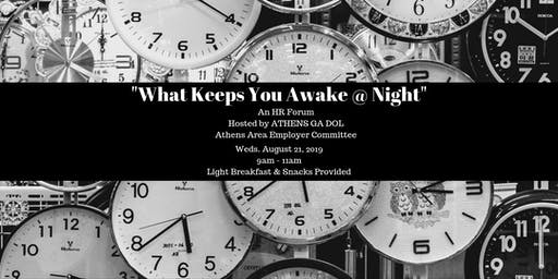 What Keeps You Awake At Night - HR Forum