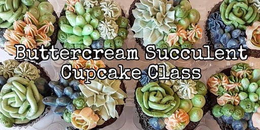 Buttercream Succulent Cupcake Class - August 21 Evening