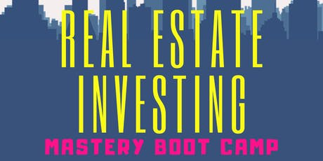 Real Estate Investing Mastery Boot Camp tickets