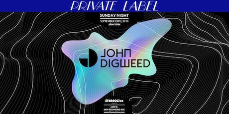 Private Label Presents: John Digweed - Stereo Live Houston tickets