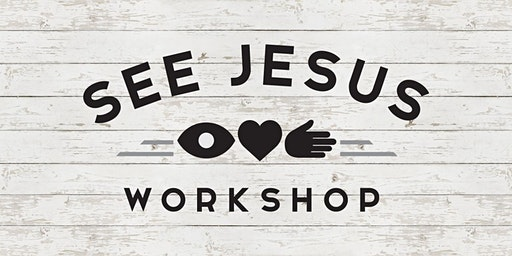 See Jesus Workshop - Horsham PA - February 7-8, 2020