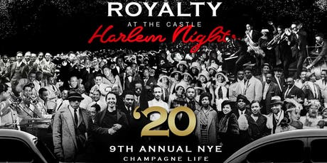 Harlem Nights Royalty NYE 2020 Casino & Fireworks Watch {Mega Event} tickets