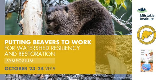 Putting Beavers to Work for Watershed Resiliency and Restoration Symposium