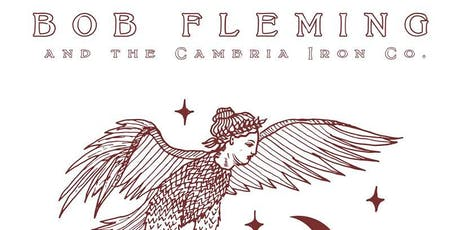 BOB FLEMING & THE CAMBRIA IRON CO. w/ LATE BLOOMER, SUNDAY BOXING & MORE tickets
