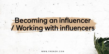 Becoming an Influencer / Working with Influencers tickets