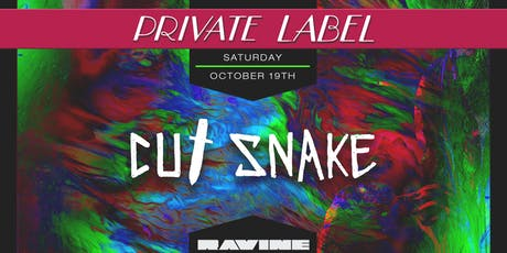Private Label: Cut Snake - Ravine Atlanta tickets