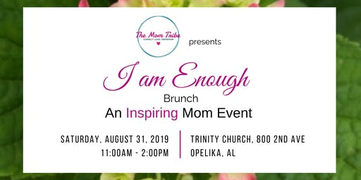 """The Mom Tribe: """"I  Am Enough""""  Brunch"""