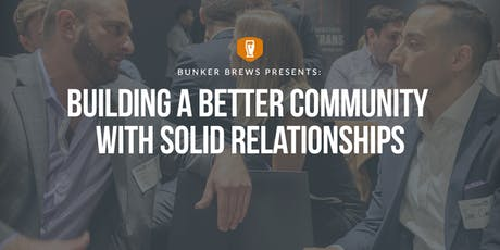Bunker Brews Madison: Building a Better Community With Solid Relationships tickets