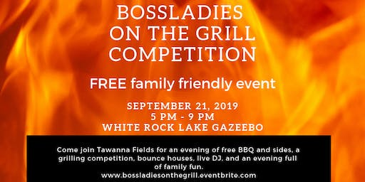 End of Summer BossLadies Grilling Competition & Cookout