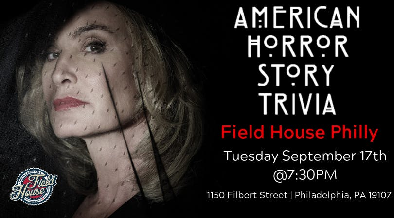 American Horror Story Trivia at Field House Philly