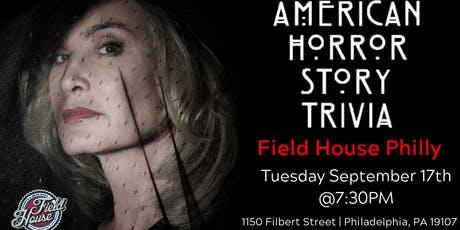 American Horror Story Trivia at Field House Philly tickets