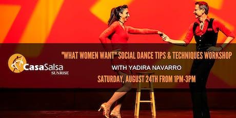 """What Women Want"" Social Dance Tips & Techniques Workshop w/ Yadira Navarro tickets"