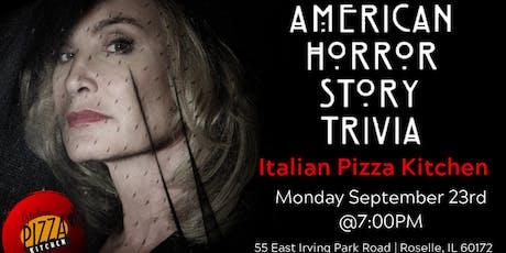 American Horror Story Trivia at Italian Pizza Kitchen tickets