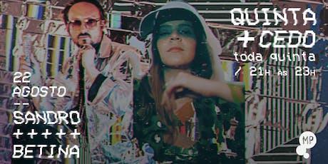 22/08 - QUINTA + CEDO | SANDRO + BETINA NO MUNDO PENSANTE ingressos