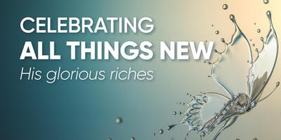 All Things New - His Glorious Riches