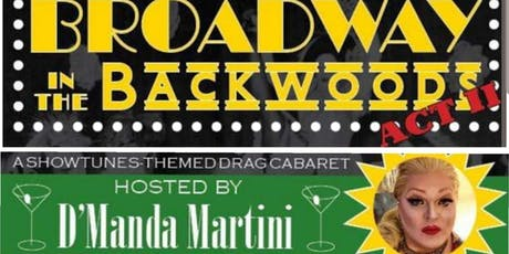 Arts in the Woods- Broadway in the Backwoods Act II tickets