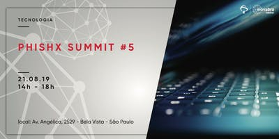 PhishX Summit #5