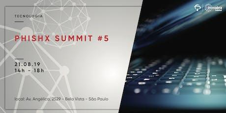 PhishX Summit #5 ingressos