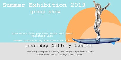 The Underdog Gallery Summer Group Exhibition with live music & cocktails tickets