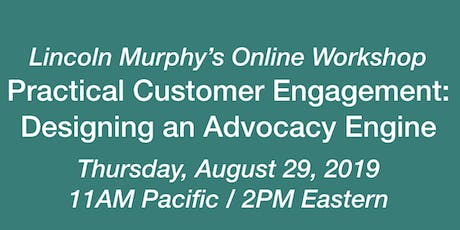 Practical Customer Engagement: Designing an Advocacy Engine tickets