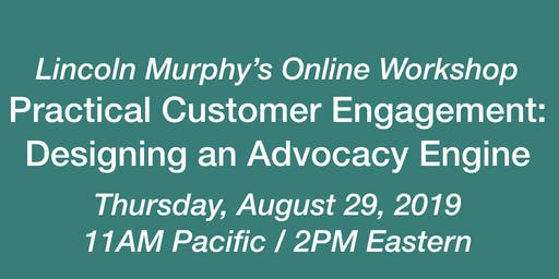 Practical Customer Engagement: Designing an Advocacy Engine
