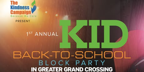 1st Annual KID Back To School Block Party In Greater Grand Crossing tickets