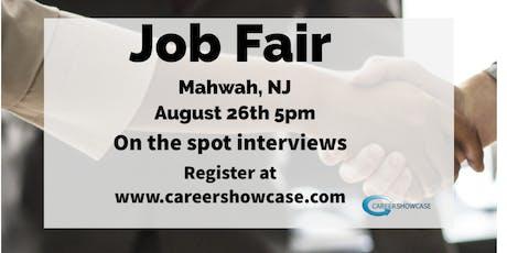 MAHWAH NJ JOB FAIR - MONDAY AUG 26 @5PM ON THE SPOT INTERVIEWS tickets