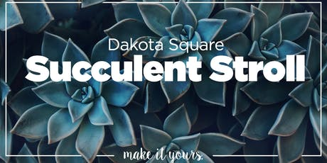 Succulent Stroll tickets