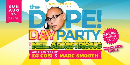 The Dope! Day Party ft. DJ Neil Armstrong, DJ Cosi & Marc Smooth