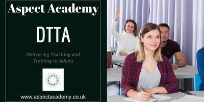 Delivering Teaching and Training to Adults DTTA