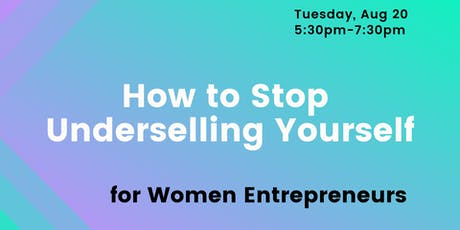 How to Stop Underselling Yourself to Clients tickets