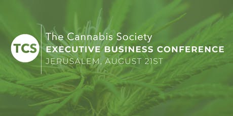 The Cannabis Society Executive Business Conference - Jerusalem (Invite Only) tickets
