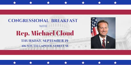 Congressional Breakfast with Rep. Michael Cloud (TX-27) tickets