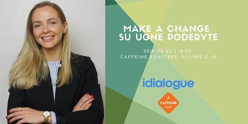 Make a change su Ugne Poderyte
