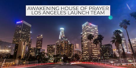 Awakening House of Prayer Los Angeles Launch Team tickets
