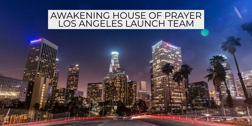 Awakening House of Prayer Los Angeles Launch Team