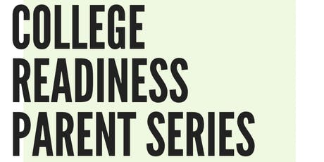 Parent College Readiness Series: Getting Ready for College tickets