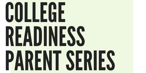 Parent College Readiness Series: Getting Ready for College