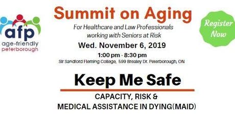Summit on Aging | Keep Me Safe - Capacity, Risk and Medical Assistance in Dying (MAID) tickets