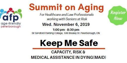 Summit on Aging | Keep Me Safe - Capacity, Risk and Medical Assistance in Dying (MAID)