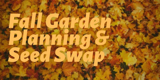 Fall Garden Planning and Seed Swap