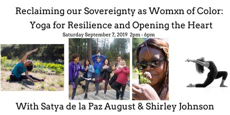 Reclaiming our Sovereignty as Womxn of Color: Yoga for Resilience tickets